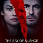 دانلود فیلم خلیج سکوت The Bay of Silence 2020 با زیرنویس فارسی